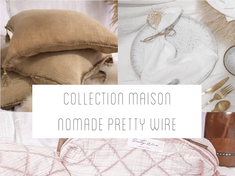 La collection Maison Nomade Pretty Wire